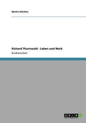 Richard Thurnwald - Leben Und Werk