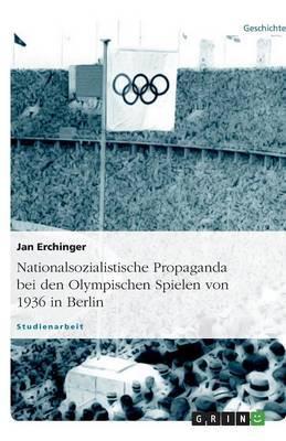 Nationalsozialistische Propaganda Bei Den Olympischen Spielen Von 1936 in Berlin