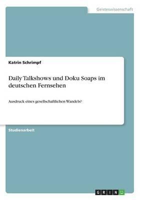 Daily Talkshows Und Doku Soaps Im Deutschen Fernsehen