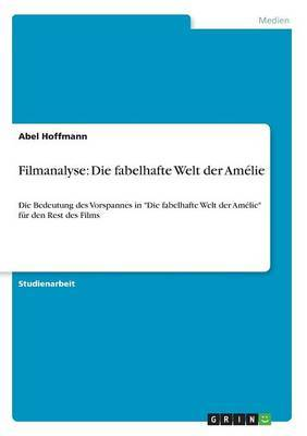 Filmanalyse: Die Fabelhafte Welt Der Amelie