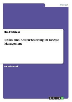 Risiko- Und Kostensteuerung Im Disease Management