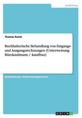 Buchhalterische Behandlung Von Eingangs- Und Ausgangsrechnungen (Unterweisung Burokaufmann / -Kauffrau)