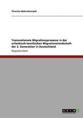 Transnationale Migrationsprozesse in Der Srilankisch-Tamilischen Migrationslandschaft Der 2. Generation in Deutschland