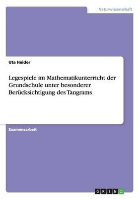 Legespiele Im Mathematikunterricht Der Grundschule Unter Besonderer Berucksichtigung Des Tangrams