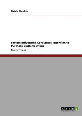 Factors Influencing Consumers' Intention to Purchase Clothing Online