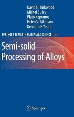 Semi-Solid Processing of Alloys: 2010