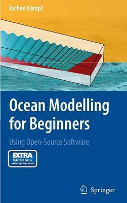 Ocean Modelling for Beginners: Using Open-Source Software