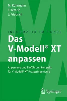 Das V-Modell(r) XT Anpassen: Anpassung Und Einfuhrung Kompakt Fur V-Modell(r) XT Prozessingenieure
