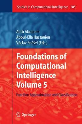 Foundations of Computational Intelligence: Function Approximation and Classification: v. 5