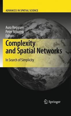 Complexity and Spatial Networks: In Search of Simplicity