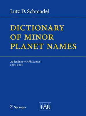 Dictionary of Minor Planet Names: Addendum to Fifth Edition: 2006 - 2008