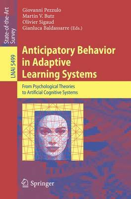Anticipatory Behavior in Adaptive Learning Systems: From Psychological Theories to Artificial Cognitive Systems