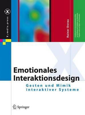 Emotionales Interaktionsdesign: Gesten Und Mimik Interaktiver Systeme