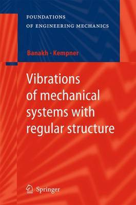 Vibrations of Mechanical Systems with Regular Structure