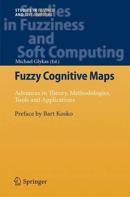 Fuzzy Cognitive Maps: Advances in Theory, Methodologies, Tools and Applications
