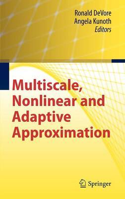 Multiscale, Nonlinear and Adaptive Approximation: Dedicated to Wolfgang Dahmen on the Occasion of His 60th Birthday