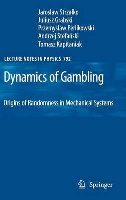 Dynamics of Gambling: Origins of Randomness in Mechanical Systems