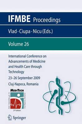 International Conference on Advancements of Medicine and Health Care through Technology; 23 - 26 September 2009 Cluj-Napoca, Romania