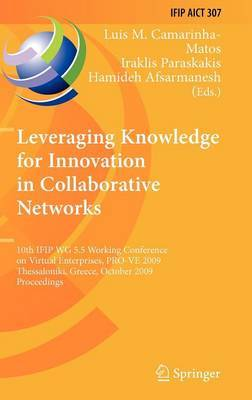 Leveraging Knowledge for Innovation in Collaborative Networks: 10th IFIP WG 5.5 Working Conference on Virtual Enterprises, PRO-VE 2009, Thessaloniki, Greece, October 7-9, 2009, Proceedings