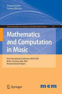 Mathematics and Computation in Music: First International Conference, MCM 2007, Berlin, Germany, May 18-20, 2007. Revised Selected Papers