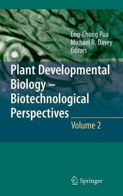 Plant Developmental Biology - Biotechnological Perspectives: Volume 2