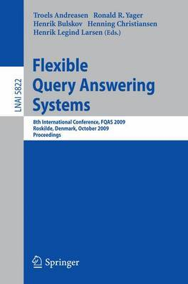 Flexible Query Answering Systems: 8th International Conference, FQAS 2009, Roskilde, Denmark, October 26-28, 2009, Proceedings