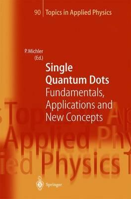 Single Quantum Dots: Fundamentals, Applications and New Concepts