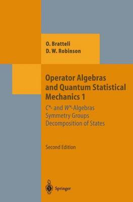 Operator Algebras and Quantum Statistical Mechanics: C*- and W*-algebras. Symmetry Groups. Decomposition of States: Pt. 1