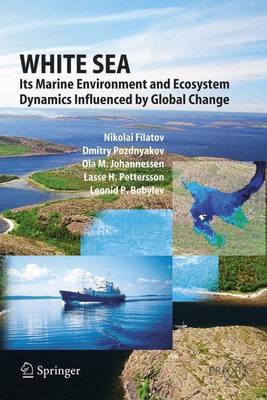 White Sea: Its Marine Environment and Ecosystem Dynamics Influenced by Global Change