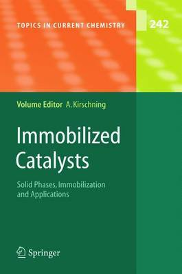Immobilized Catalysts: Solid Phases, Immobilization and Applications