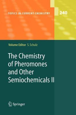 The Chemistry of Pheromones and Other Semiochemicals: ii