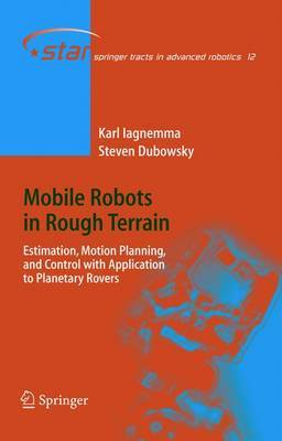 Mobile Robots in Rough Terrain: Estimation, Motion Planning, and Control with Application to Planetary Rovers