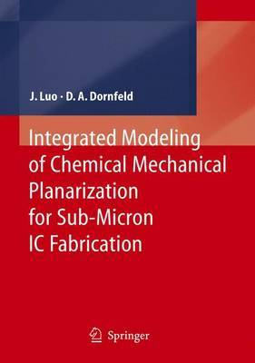 Integrated Modeling of Chemical Mechanical Planarization for Sub-Micron IC Fabrication: