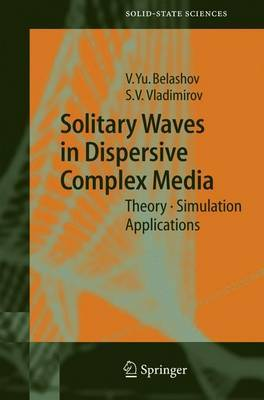 Solitary Waves in Dispersive Complex Media: Theory, Simulation, Applications