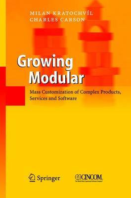 Growing Modular: Mass Customization of Complex Products, Services and Software