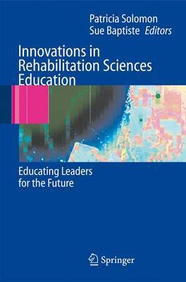 Innovations in Rehabilitation Sciences Education: Preparing Leaders for the Future