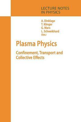 Plasma Physics: Confinement, Transport and Collective Effects