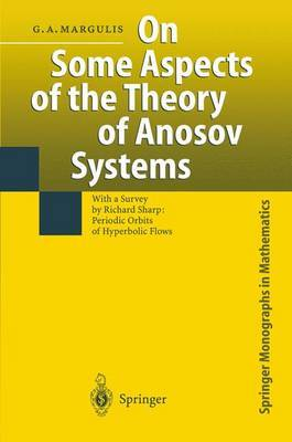 On Some Aspects of the Theory of Anosov Systems: With a Survey by Richard Sharp:  Periodic Orbits of Hyperbolic Flows