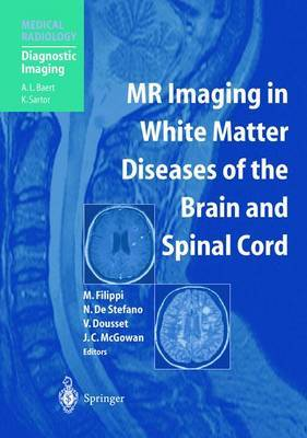 MR Imaging in White Matter Diseases of the Brain and Spinal Cord