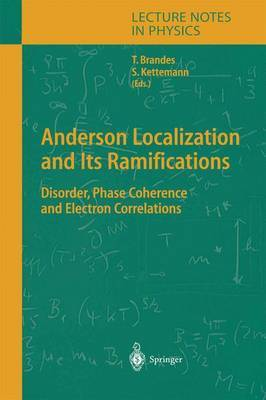 Anderson Localization and Its Ramifications: Disorder, Phase Coherence and Electron Correlations