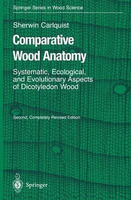 Comparative Wood Anatomy: Systematic, Ecological, and Evolutionary Aspects of Dicotyledon Wood