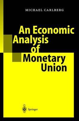 An Economic Analysis of Monetary Union