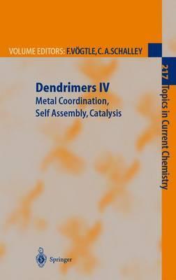 Dendrimers: Metal Coordination, Self Assembly, Catalysis: v. 4