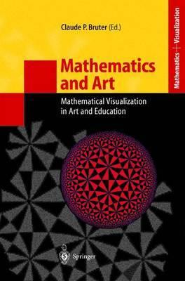 Mathematics and Art: Mathematical Visualization in Art and Education
