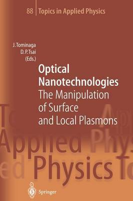 Optical Nanotechnologies: The Manipulation of Surface and Local Plasmons