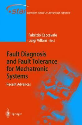 Fault Diagnosis and Fault Tolerance for Mechatronic Systems: Recent Advances: Recent Advances