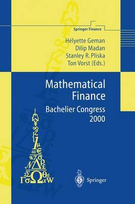 Mathematical Finance - Bachelier Congress 2000: Selected Papers from the First World Congress of the Bachelier Finance Society, Paris, June 29-July 1, 2000