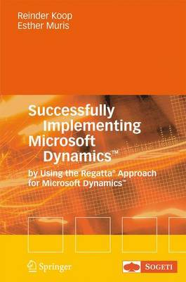 Successfully Implementing Microsoft Dynamics (TM): By Using the Regatta (R) Approach for Microsoft Dynamics (TM)