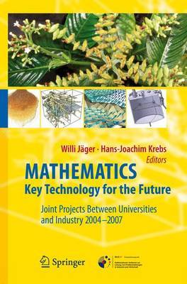 Mathematics -- Key Technology for the Future: Joint Projects Between Universities and Industry 2004 -2007