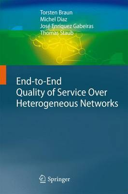 End-to-End Quality of Service Over Heterogeneous Networks